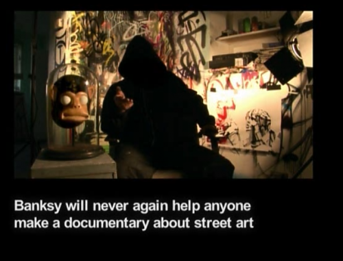 Banksy will never again help anyone make a documentary about street art